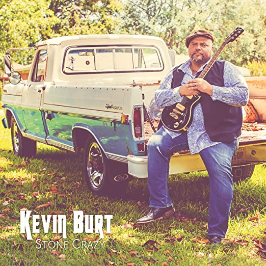 "CD Review – ""Stone Crazy"" – Kevin Burt"